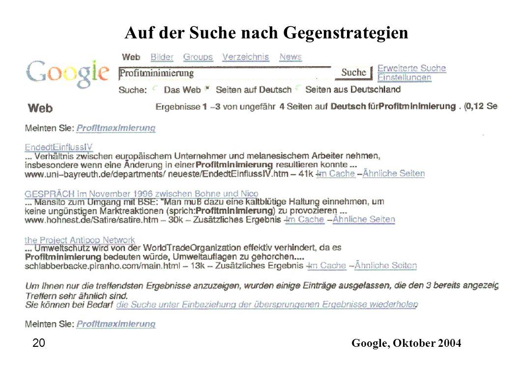 Google, Oktober 2004 20 Auf der Suche nach Gegenstrategien