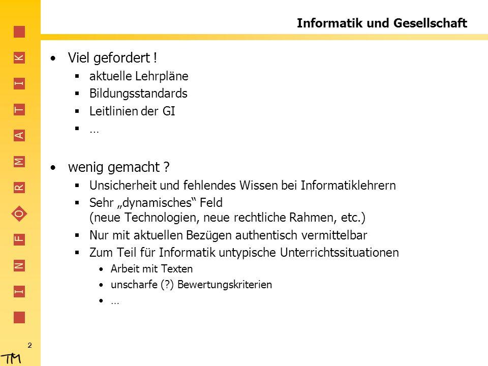 I N F O R M A T I K 13 Beispiel 2 Weber-Wulff, Class, Coy, Kurz, Zellhöfer: Gewissensbisse Ethische Probleme der Informatik transcript Verlag ISBN 978-3837612219