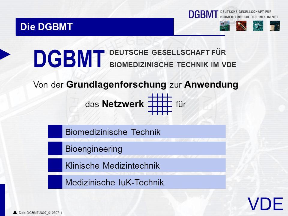 VDE Dok: DGBMT 2007_010307 2 Interdisziplinarität  eine Plattform für fachliche Kommunikation  interdisziplinäre Kontakte  Wissenstransfer und Wissensmanagement  nationale und internationale Einbindung Die DGBMT bietet