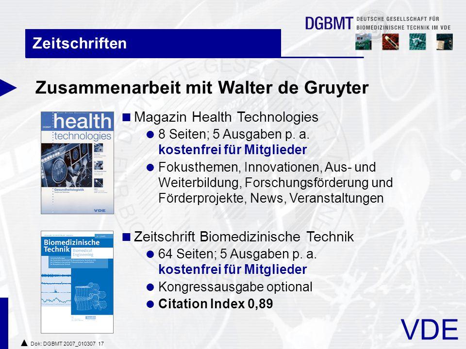 VDE Dok: DGBMT 2007_010307 17 Zusammenarbeit mit Walter de Gruyter Zeitschriften  Magazin Health Technologies  8 Seiten; 5 Ausgaben p.