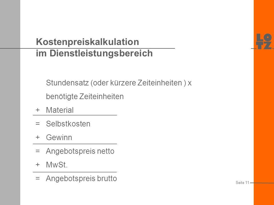 Kostenpreiskalkulation im Handel Kalkulationsaufschlag: Handelsspanne x 100 Bezugspreis Seite 10 = Kalkulationsaufschlag