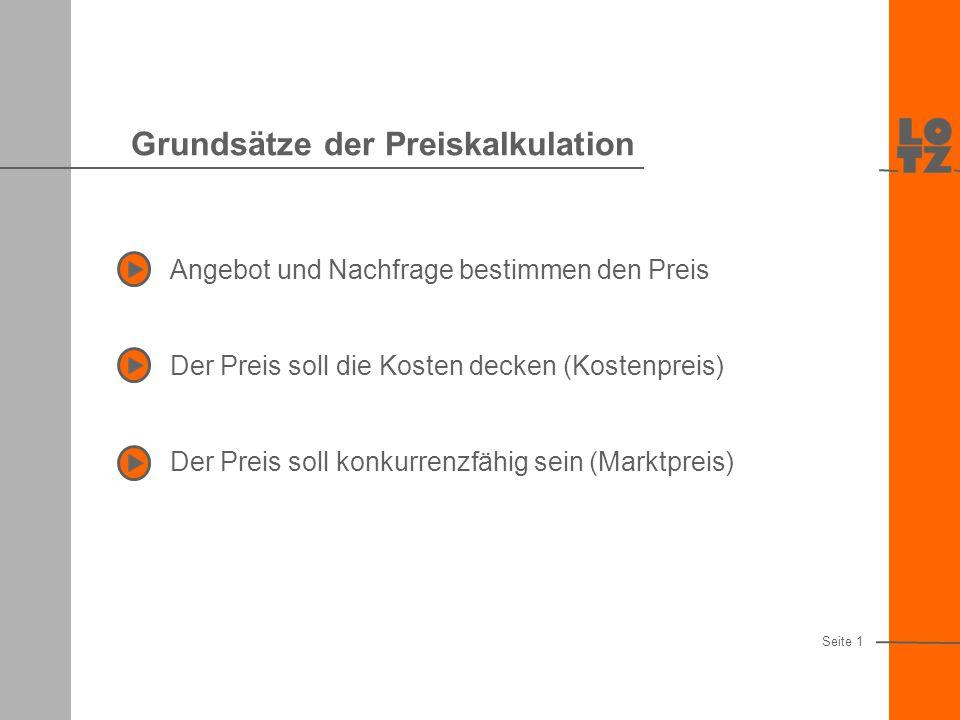 Preiskalkulation Planungsgrundlage für den Erfolg LOTZ Unternehmensberatung Dr. Dorothee Lotz Gründungstage 2001 vom 26. - 27. Oktober
