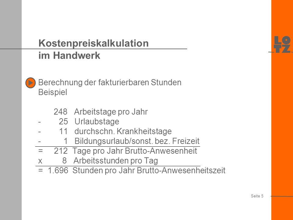 Kostenarten im Unternehmen DM/Euro p. Jahr (lt. FIBU) Materialkosten Personalkosten Raumkosten Kfz-Kosten Werbe- / Reisekosten Reparaturen/Instandhalt
