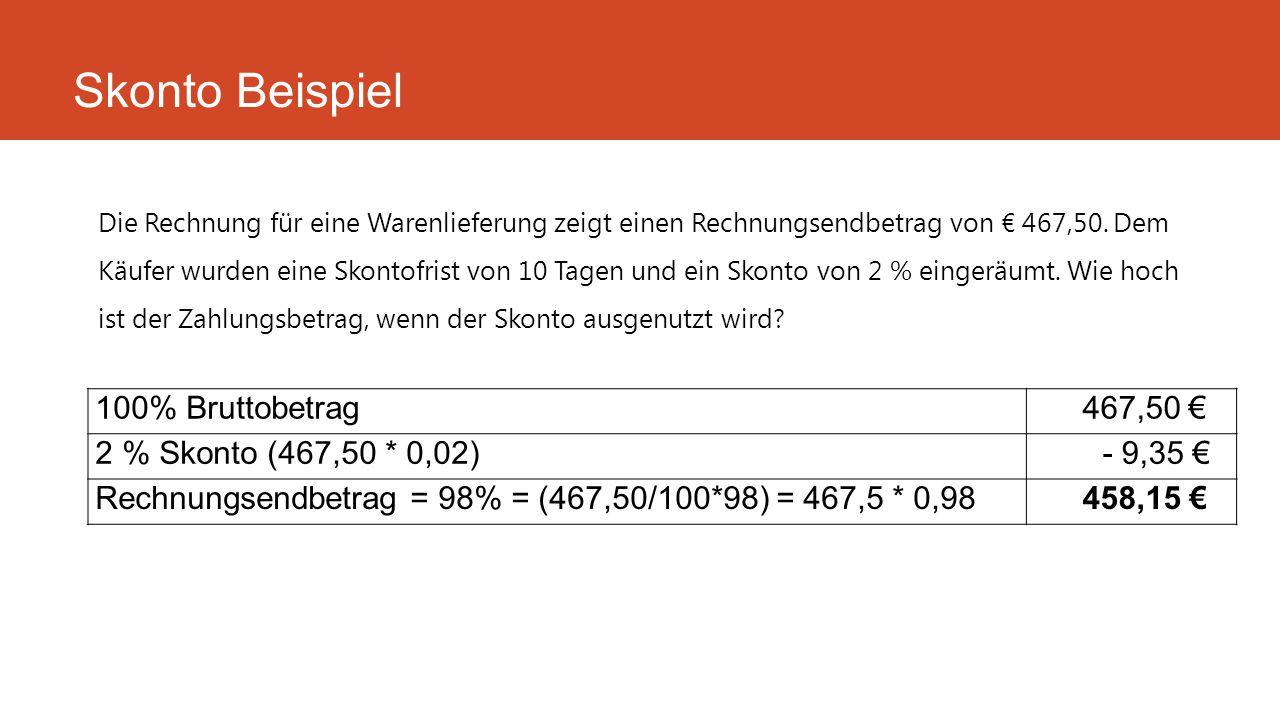 Die Rechnung für eine Warenlieferung zeigt einen Rechnungsendbetrag von € 467,50. Dem Käufer wurden eine Skontofrist von 10 Tagen und ein Skonto von 2