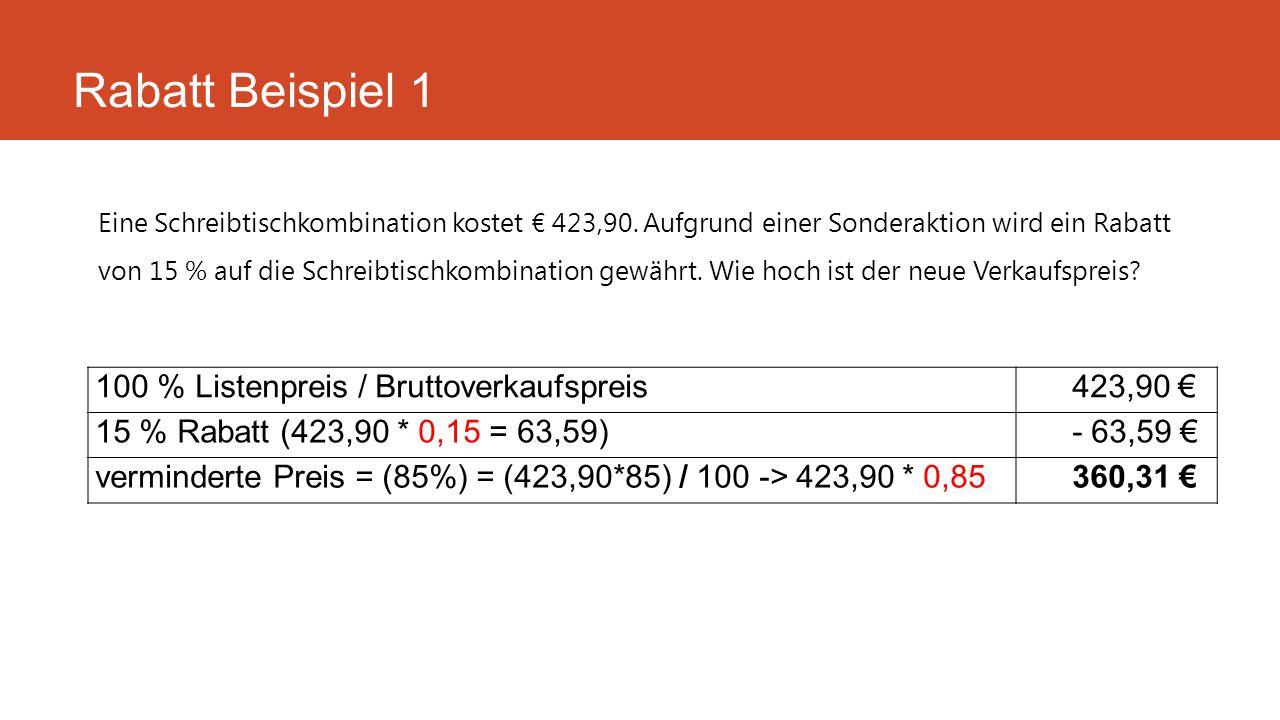 Eine Schreibtischkombination kostet € 423,90. Aufgrund einer Sonderaktion wird ein Rabatt von 15 % auf die Schreibtischkombination gewährt. Wie hoch i