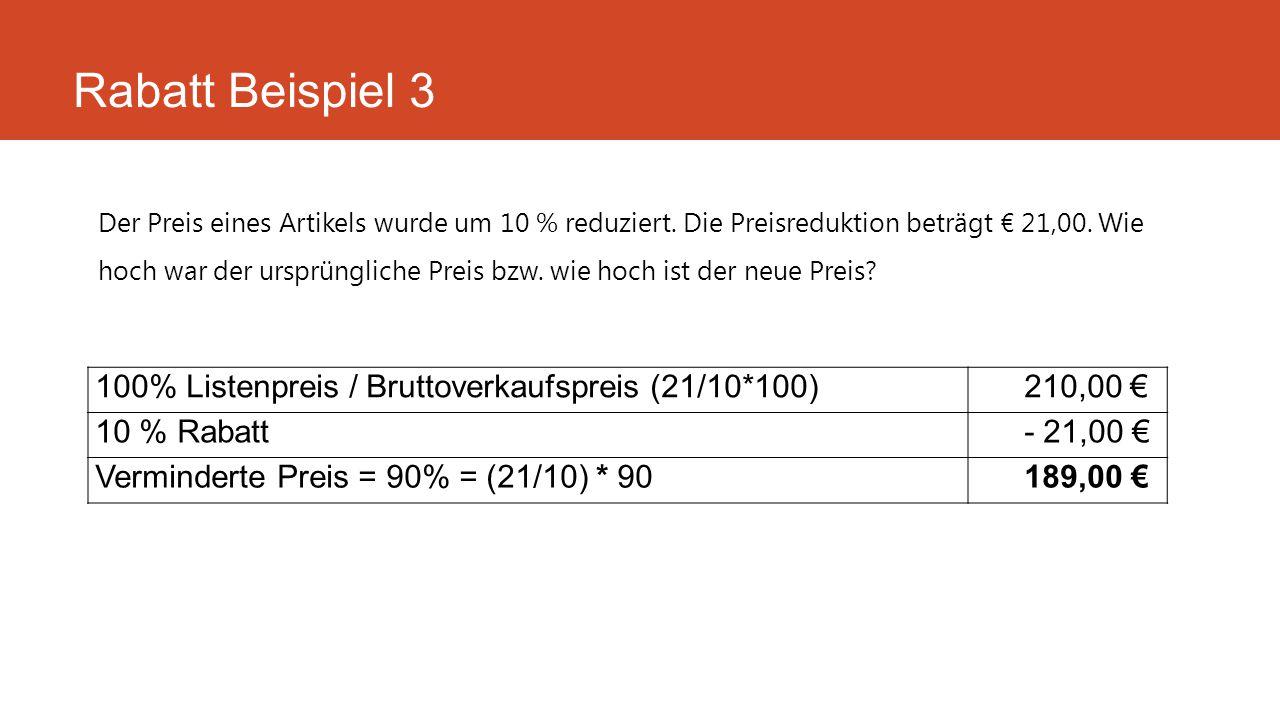 Der Preis eines Artikels wurde um 10 % reduziert. Die Preisreduktion beträgt € 21,00. Wie hoch war der ursprüngliche Preis bzw. wie hoch ist der neue