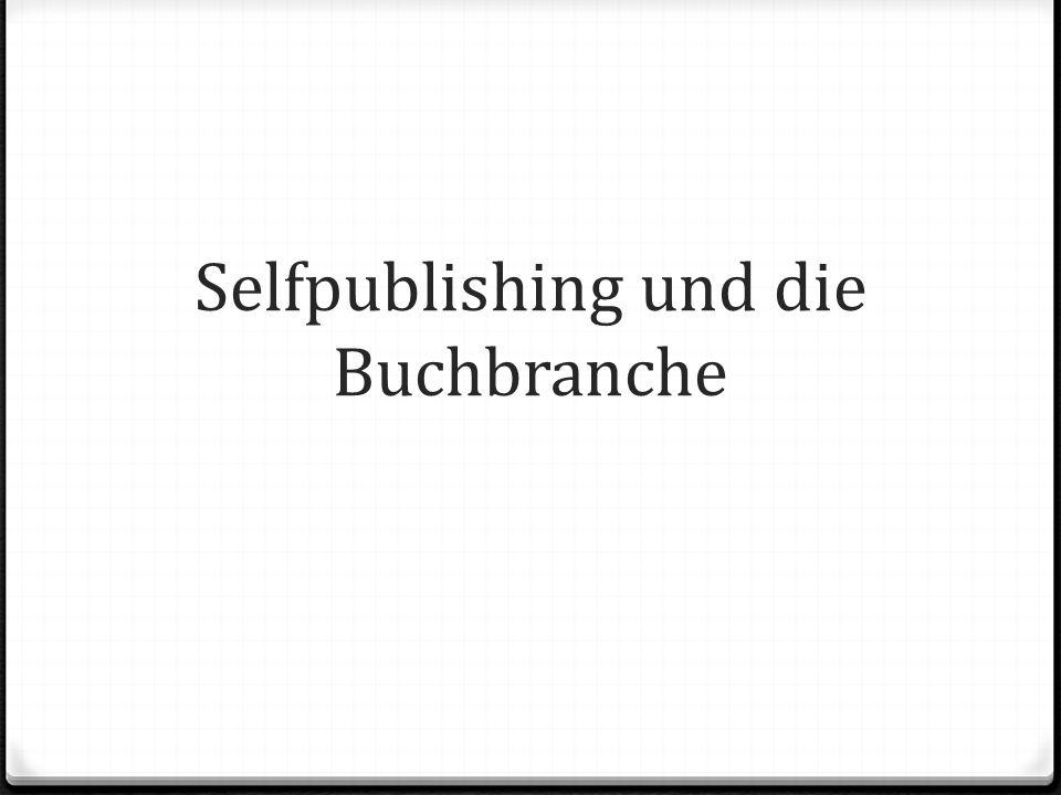 Selfpublishing und die Buchbranche