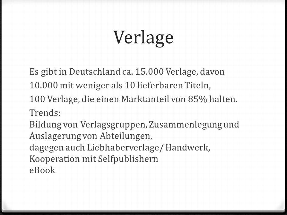 Verlage Es gibt in Deutschland ca.