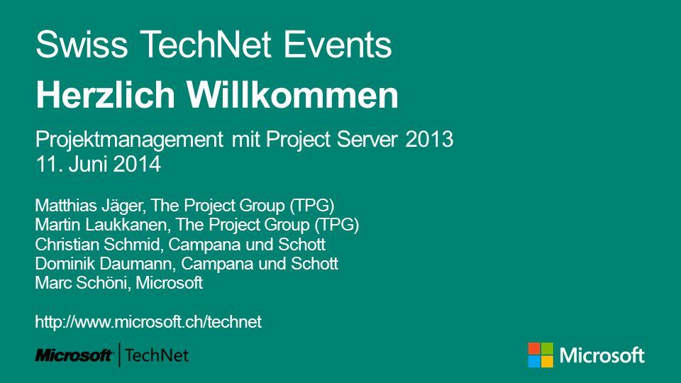 Swiss TechNet Events Herzlich Willkommen Projektmanagement mit Project Server 2013 11. Juni 2014 Matthias Jäger, The Project Group (TPG) Martin Laukka