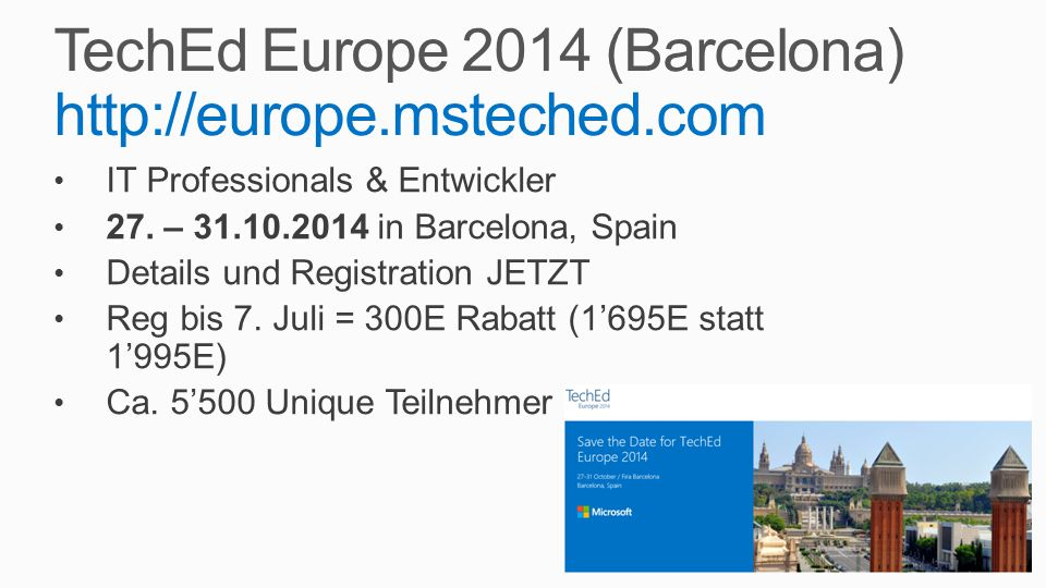 TechEd Europe 2014 (Barcelona) http://europe.msteched.com IT Professionals & Entwickler 27.