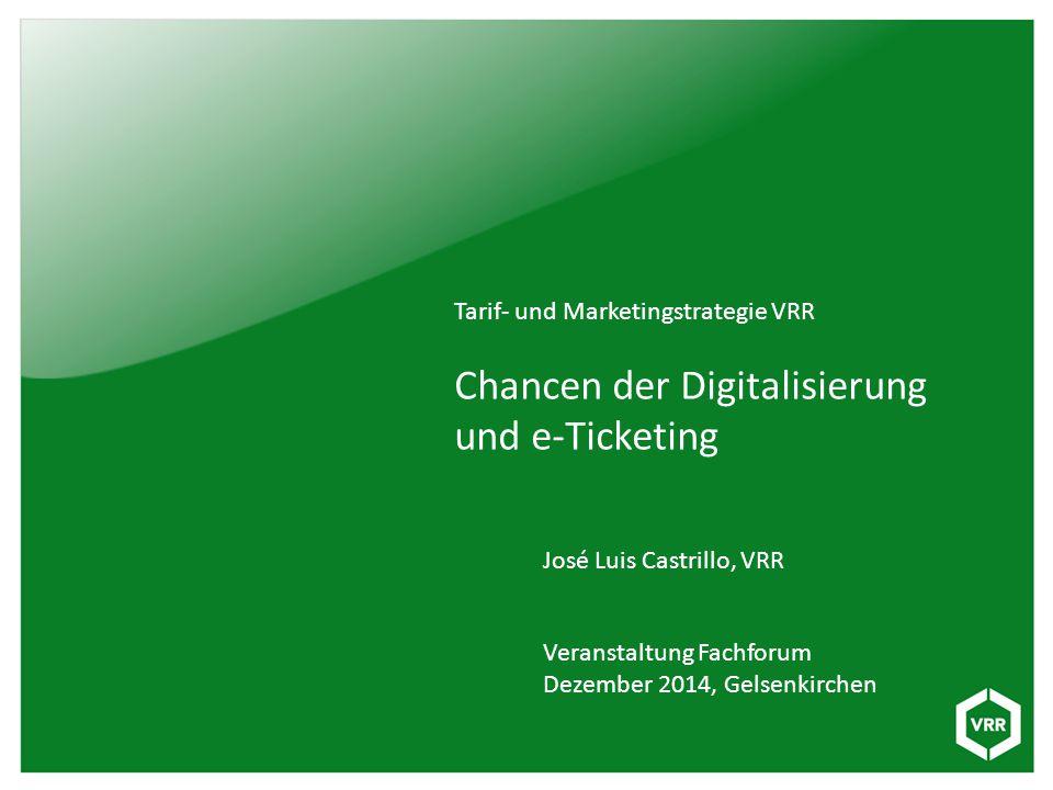 José Luis Castrillo, VRR Veranstaltung Fachforum Dezember 2014, Gelsenkirchen Tarif- und Marketingstrategie VRR Chancen der Digitalisierung und e-Tick