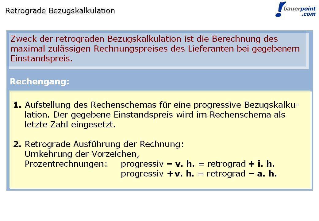 © bauerpoint.com Retrograde Bezugskalkulation