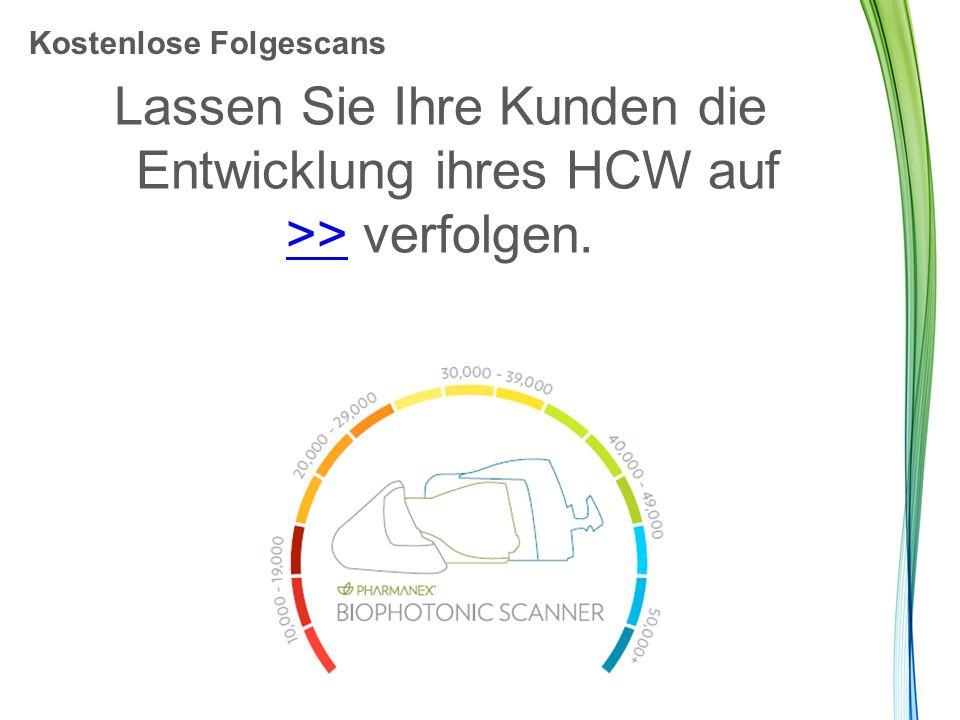 Kostenlose Folgescans Lassen Sie Ihre Kunden die Entwicklung ihres HCW auf >>>> verfolgen.
