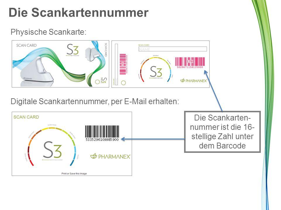 Die Scankartennummer Physische Scankarte: Digitale Scankartennummer, per E-Mail erhalten: Die Scankarten- nummer ist die 16- stellige Zahl unter dem B