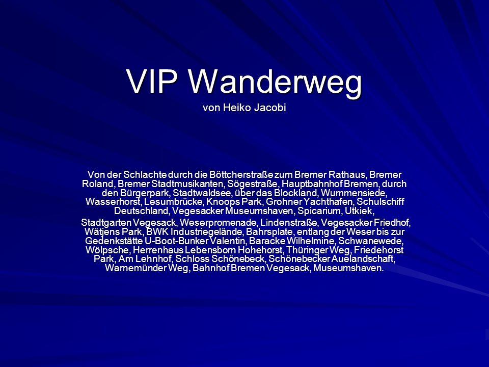 VIP Wanderweg von Heiko Jacobi Von der Schlachte durch die Böttcherstraße zum Bremer Rathaus, Bremer Roland, Bremer Stadtmusikanten, Sögestraße, Haupt