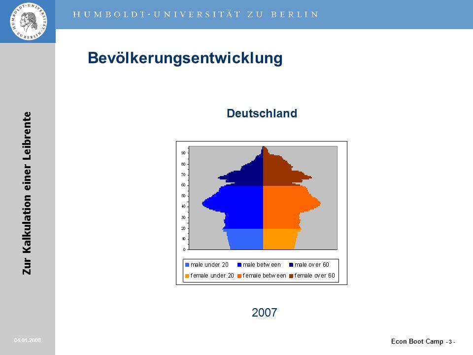 Econ Boot Camp - 3 - Zur Kalkulation einer Leibrente 04.01.2008 Bevölkerungsentwicklung Deutschland 2007