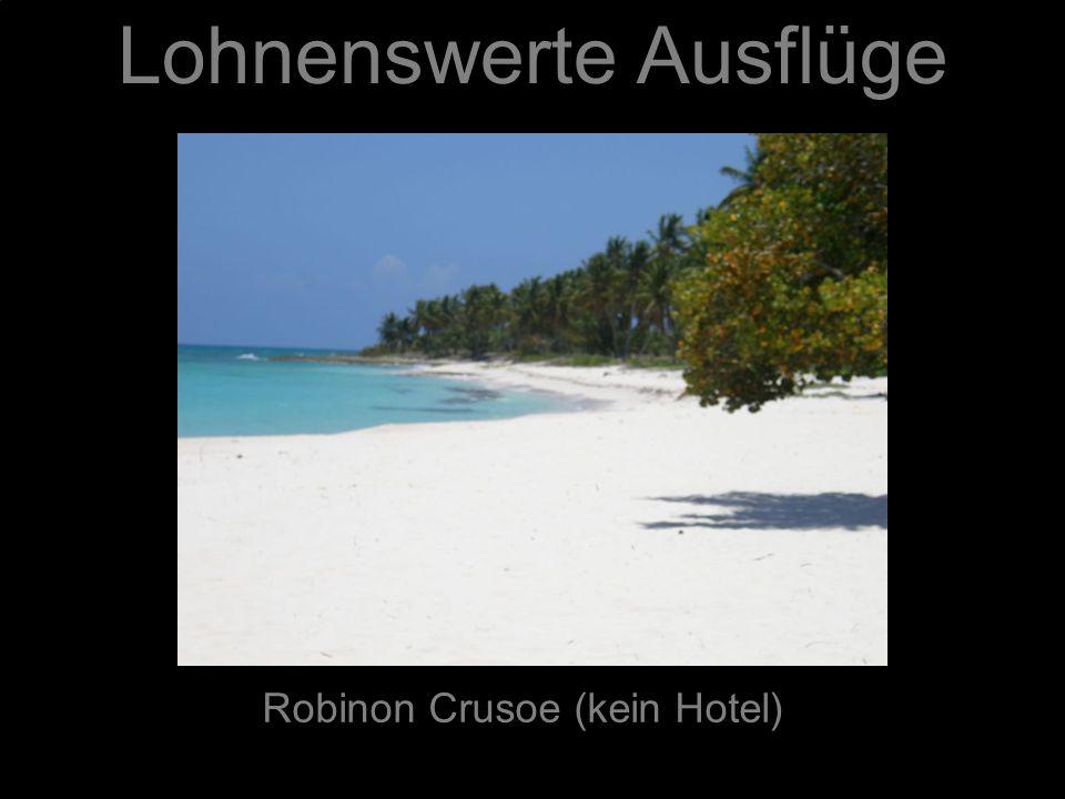 Lohnenswerte Ausflüge Robinon Crusoe (kein Hotel)