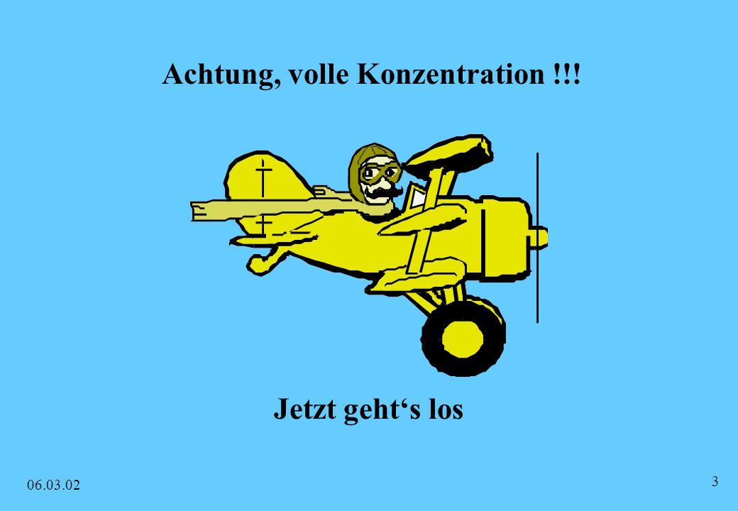 Achtung, volle Konzentration !!! Jetzt geht's los 06.03.02 3