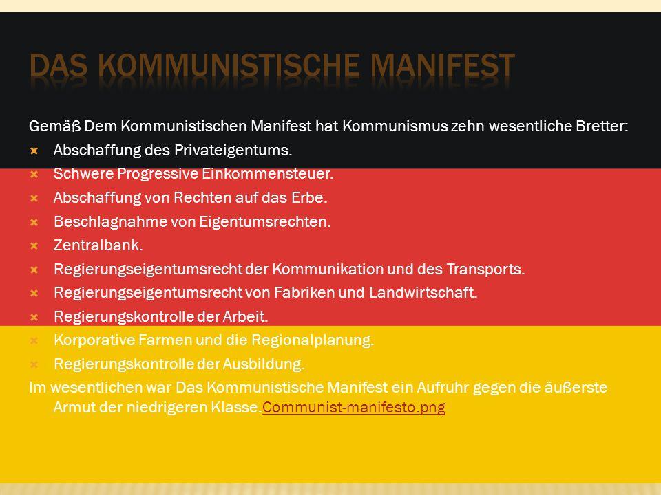 Gemäß Dem Kommunistischen Manifest hat Kommunismus zehn wesentliche Bretter:  Abschaffung des Privateigentums.  Schwere Progressive Einkommensteuer.