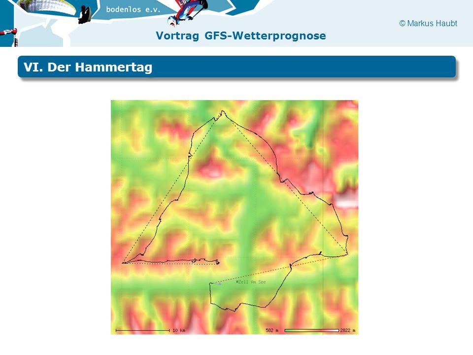 © Markus Haubt Vortrag GFS-Wetterprognose VI. Der Hammertag