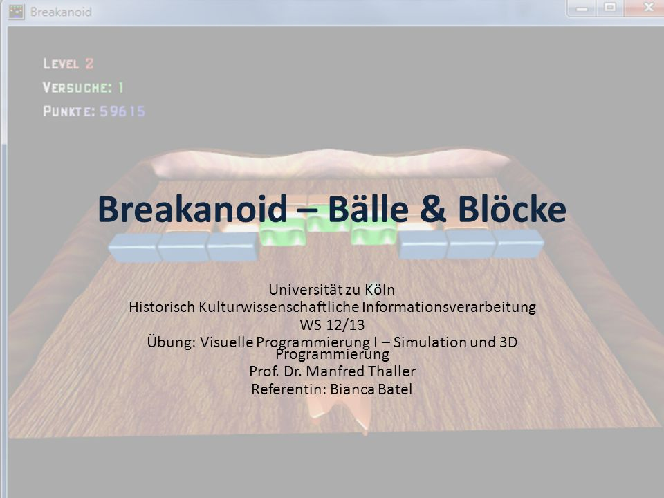 Bälle hinzufügen Klasse CBall Variablen : BOOL m_bExists tbVector3 m_vPosition tbVector3 m_vVelocity BOOL m_bgrabbed CGame* m_pGame Methoden: tbResult Move(float fTime) tbResult Render(float fTime) tbVector3 GetAbsPosition() Ball.h