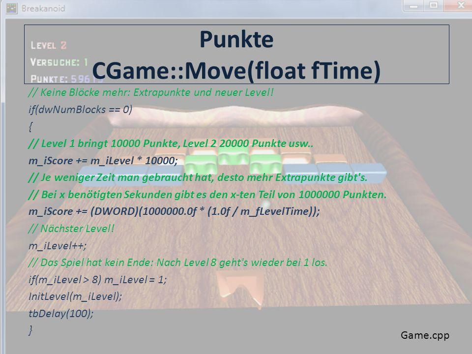 Punkte CGame::Move(float fTime) // Keine Blöcke mehr: Extrapunkte und neuer Level.