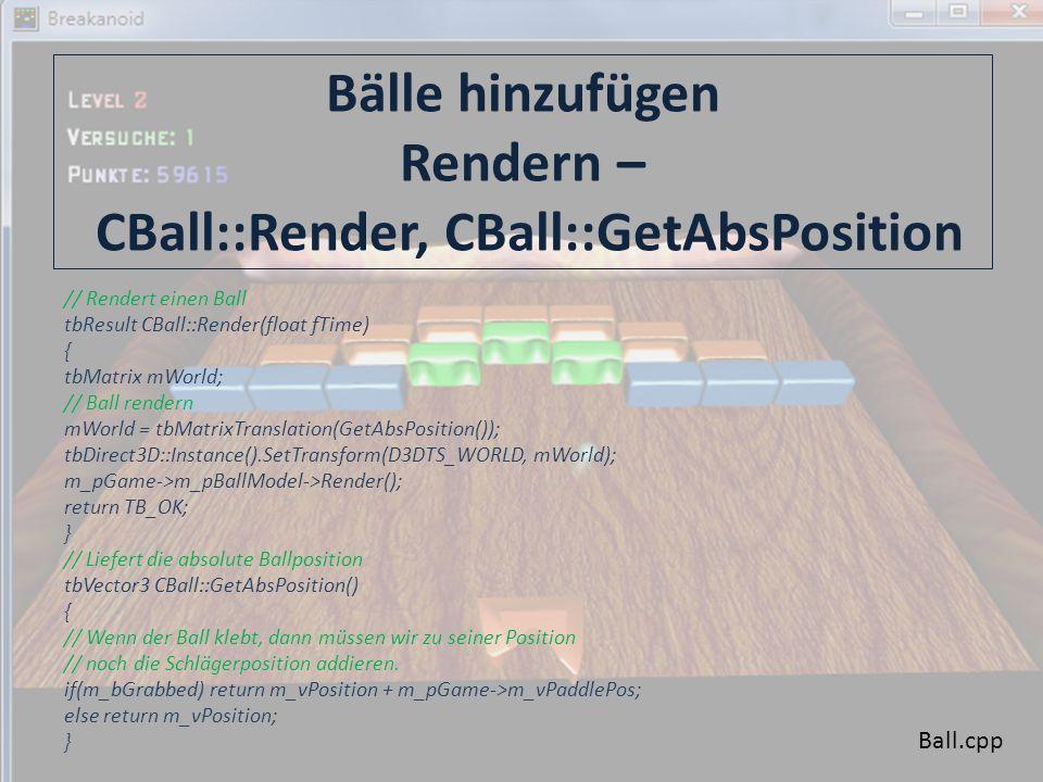 Versuche Anzeige CGame::Render Game.cpp char acText[256]; g_pBreakanoid->m_pFont2->Begin(); // Levelnummer sprintf(acText, Level %d , m_iLevel); g_pBreakanoid->m_pFont2->DrawText(tbVector2(0.05f, 0.05f), acText, TB_FF_RELATIVE | TB_FF_RELATIVESCALING, -1, tbColor(1.0f), tbColor(1.0f, 0.25f, 0.25f)); // Restliche Versuche sprintf(acText, Versuche: %d , m_iTriesLeft); g_pBreakanoid->m_pFont2->DrawText(tbVector2(0.05f, 0.1f), acText, TB_FF_RELATIVE | TB_FF_RELATIVESCALING, -1, tbColor(1.0f), tbColor(0.25f, 1.0f, 0.25f)); g_pBreakanoid->m_pFont2->End();