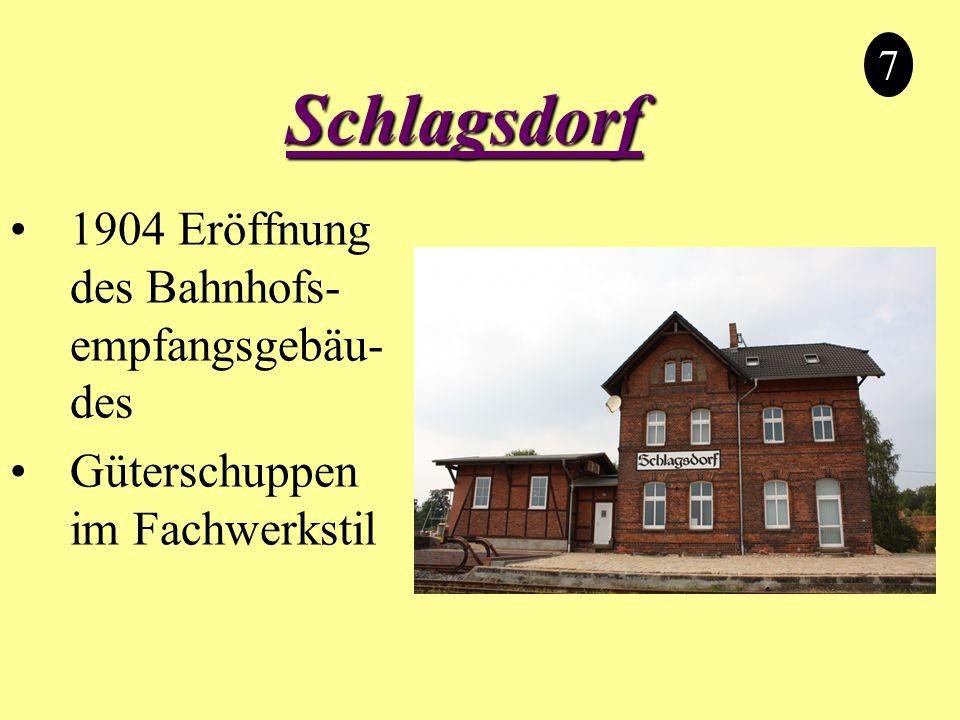 Schlagsdorf 1904 Eröffnung des Bahnhofs- empfangsgebäu- des Güterschuppen im Fachwerkstil 7