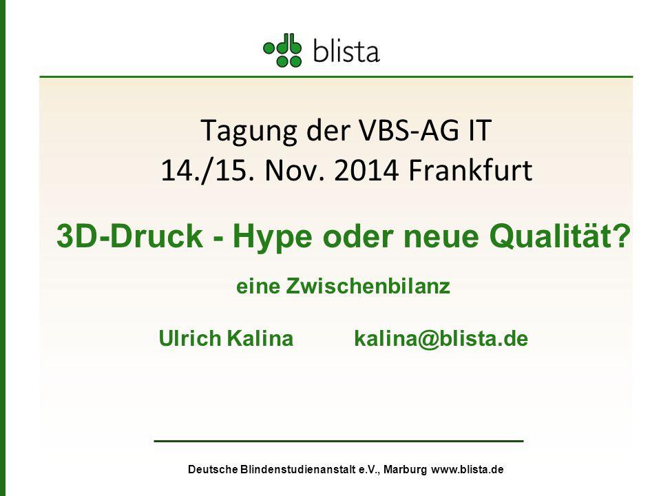 Deutsche Blindenstudienanstalt e.V., Marburg www.blista.de Tagung der VBS-AG IT 14./15.