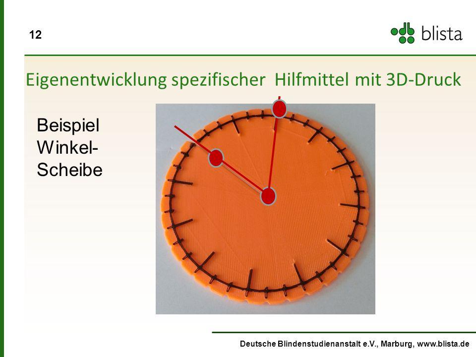12 Deutsche Blindenstudienanstalt e.V., Marburg, www.blista.de Eigenentwicklung spezifischer Hilfmittel mit 3D-Druck Beispiel Winkel- Scheibe