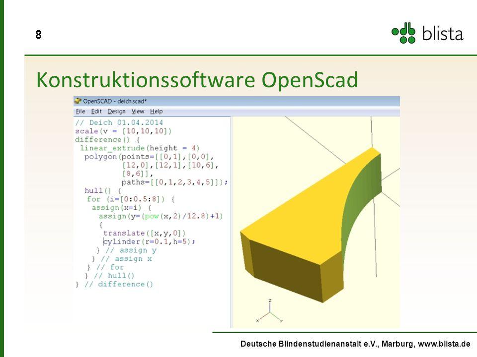 8 Konstruktionssoftware OpenScad Deutsche Blindenstudienanstalt e.V., Marburg, www.blista.de
