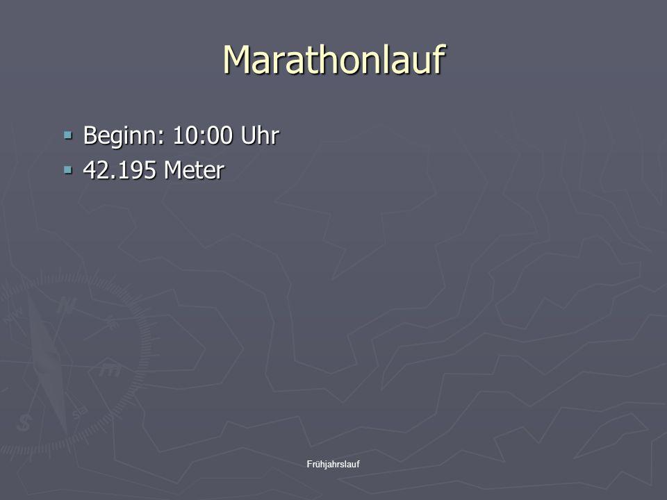 Frühjahrslauf Marathonlauf  Beginn: 10:00 Uhr  42.195 Meter