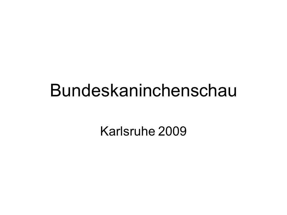 Bundeskaninchenschau Karlsruhe 2009