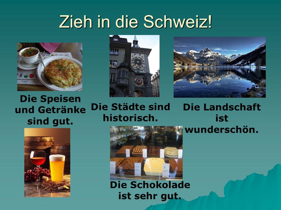 Zieh in die Schweiz.Die Städte sind historisch. Die Landschaft ist wunderschön.