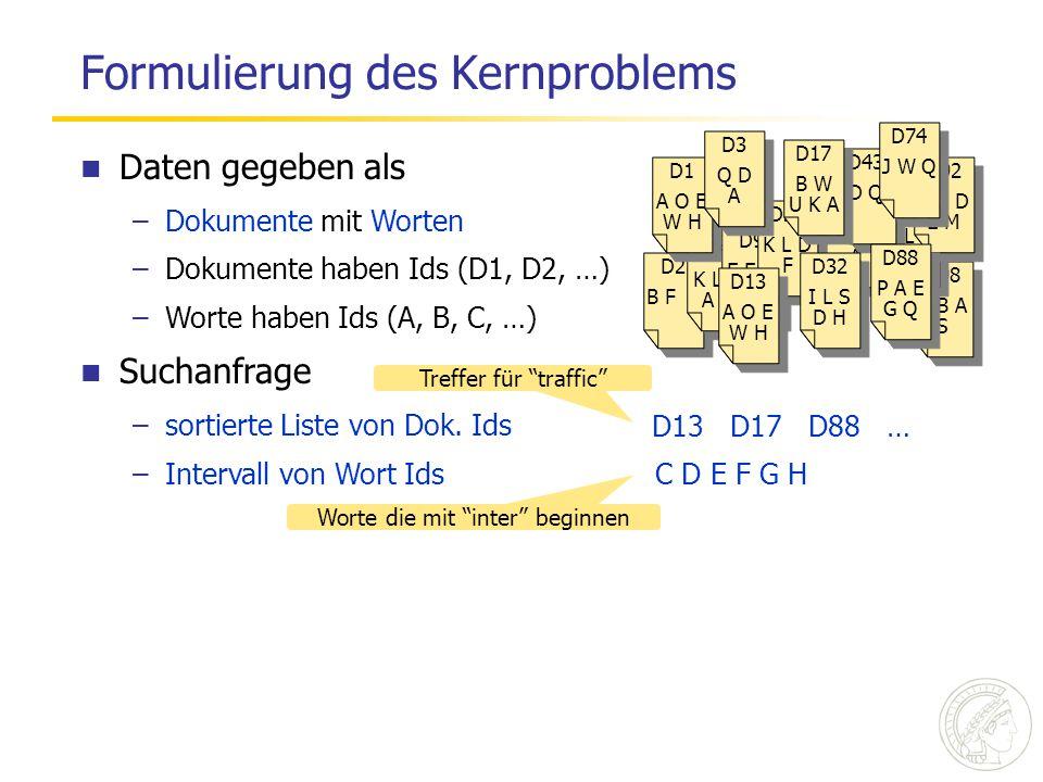 D98 E B A S D98 E B A S D78 K L S D78 K L S D53 J D E A D53 J D E A Formulierung des Kernproblems D2 B F A D2 B F A D4 K L K A B D4 K L K A B D9 E E R