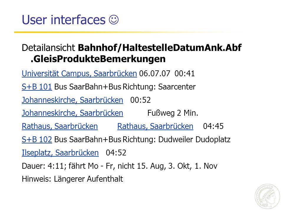 User interfaces Detailansicht Bahnhof/HaltestelleDatumAnk.Abf.GleisProdukteBemerkungen Universität Campus, SaarbrückenUniversität Campus, Saarbrücken
