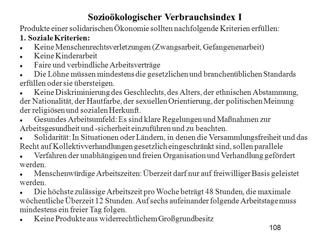 Sozioökologischer Verbrauchsindex I Produkte einer solidarischen Ökonomie sollten nachfolgende Kriterien erfüllen: 1. Soziale Kriterien: Keine Mensche
