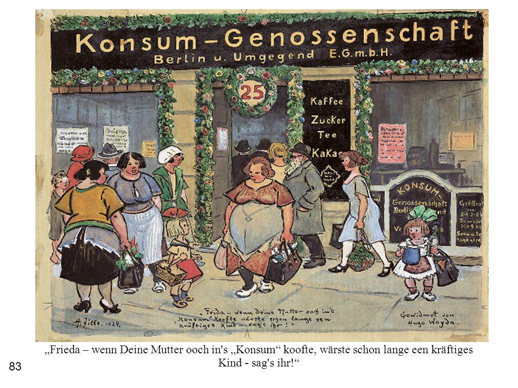 """""""Frieda – wenn Deine Mutter ooch in's """"Konsum"""" koofte, wärste schon lange een kräftiges Kind - sag's ihr!"""" 83"""