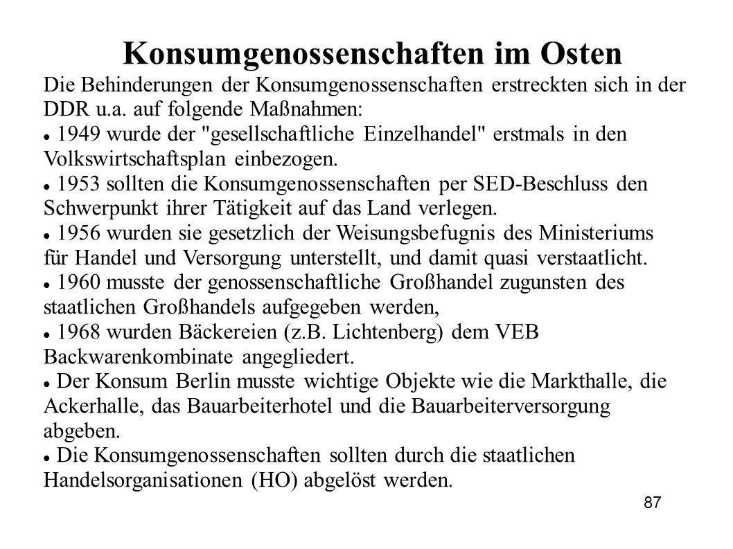 Konsumgenossenschaften im Osten Die Behinderungen der Konsumgenossenschaften erstreckten sich in der DDR u.a. auf folgende Maßnahmen: 1949 wurde der
