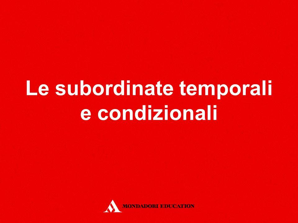 Le subordinate temporali e condizionali