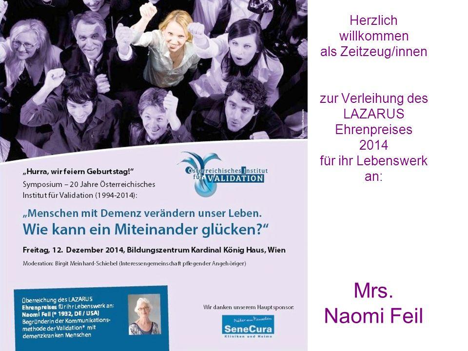 Herzlich willkommen als Zeitzeug/innen zur Verleihung des LAZARUS Ehrenpreises 2014 für ihr Lebenswerk an: Mrs. Naomi Feil
