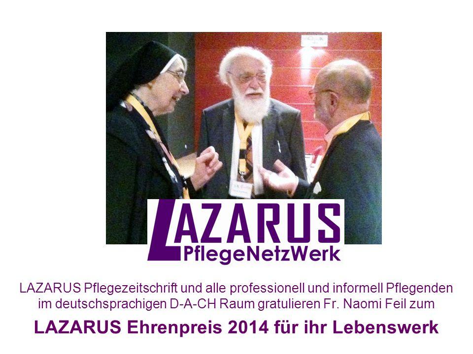 LAZARUS Pflegezeitschrift und alle professionell und informell Pflegenden im deutschsprachigen D-A-CH Raum gratulieren Fr. Naomi Feil zum LAZARUS Ehre