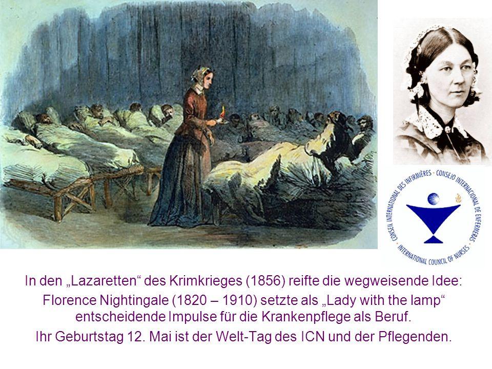 """In den """"Lazaretten"""" des Krimkrieges (1856) reifte die wegweisende Idee: Florence Nightingale (1820 – 1910) setzte als """"Lady with the lamp"""" entscheiden"""