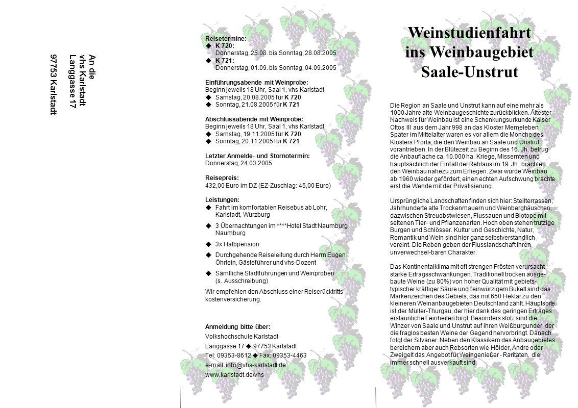 An die vhs Karlstadt Langgasse 17 97753 Karlstadt Weinstudienfahrt ins Weinbaugebiet Saale-Unstrut Die Region an Saale und Unstrut kann auf eine mehr