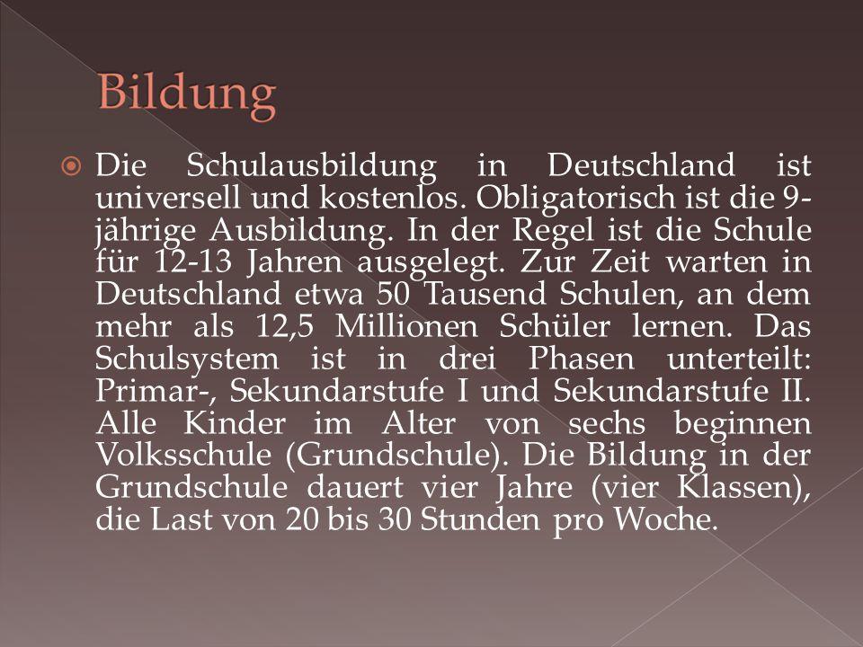  Die Schulausbildung in Deutschland ist universell und kostenlos.