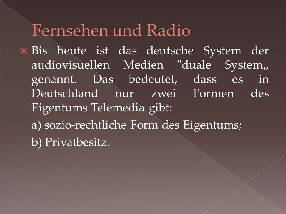 """ Bis heute ist das deutsche System der audiovisuellen Medien duale System"""" genannt."""