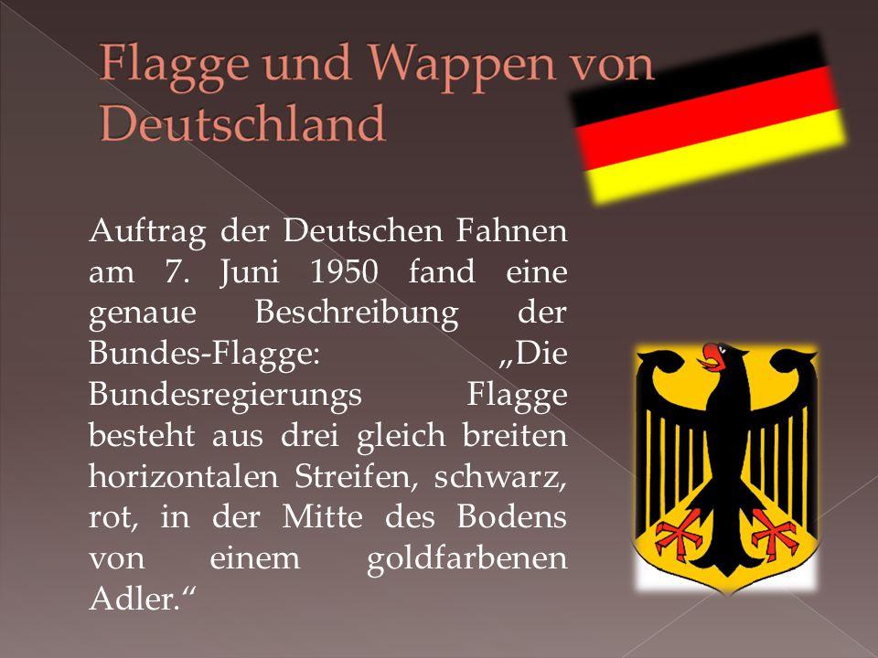 Auftrag der Deutschen Fahnen am 7.