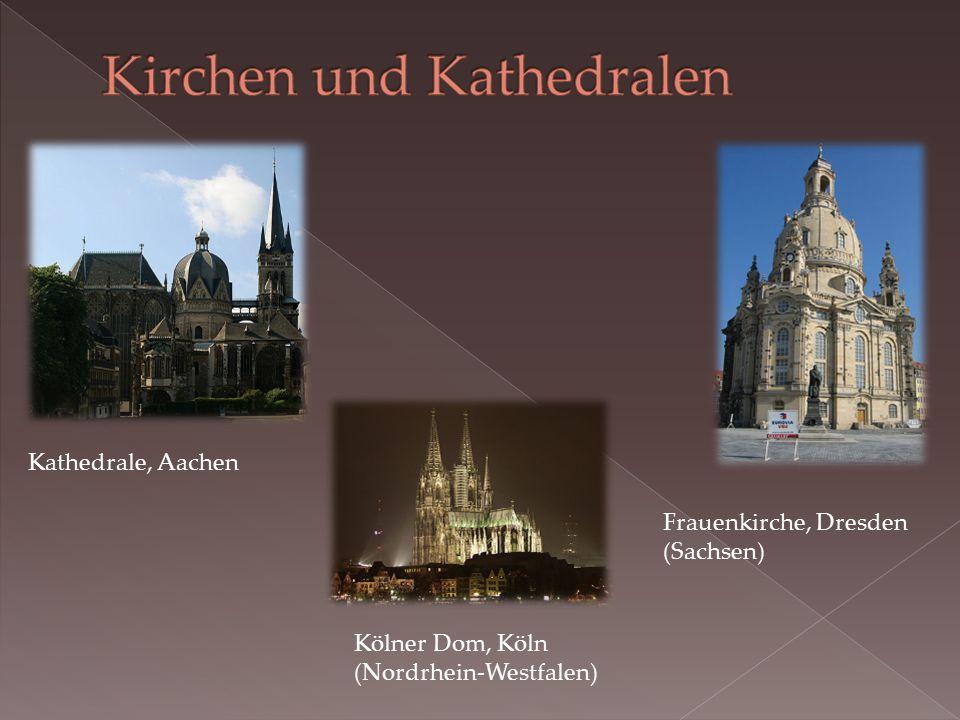 Kathedrale, Aachen Frauenkirche, Dresden (Sachsen) Kölner Dom, Köln (Nordrhein-Westfalen)