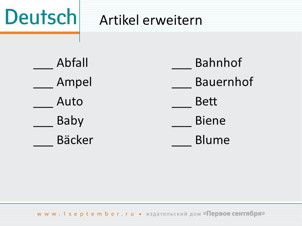 Artikel erweitern ___ Abfall ___ Ampel ___ Auto ___ Baby ___ Bäcker ___ Bahnhof ___ Bauernhof ___ Bett ___ Biene ___ Blume