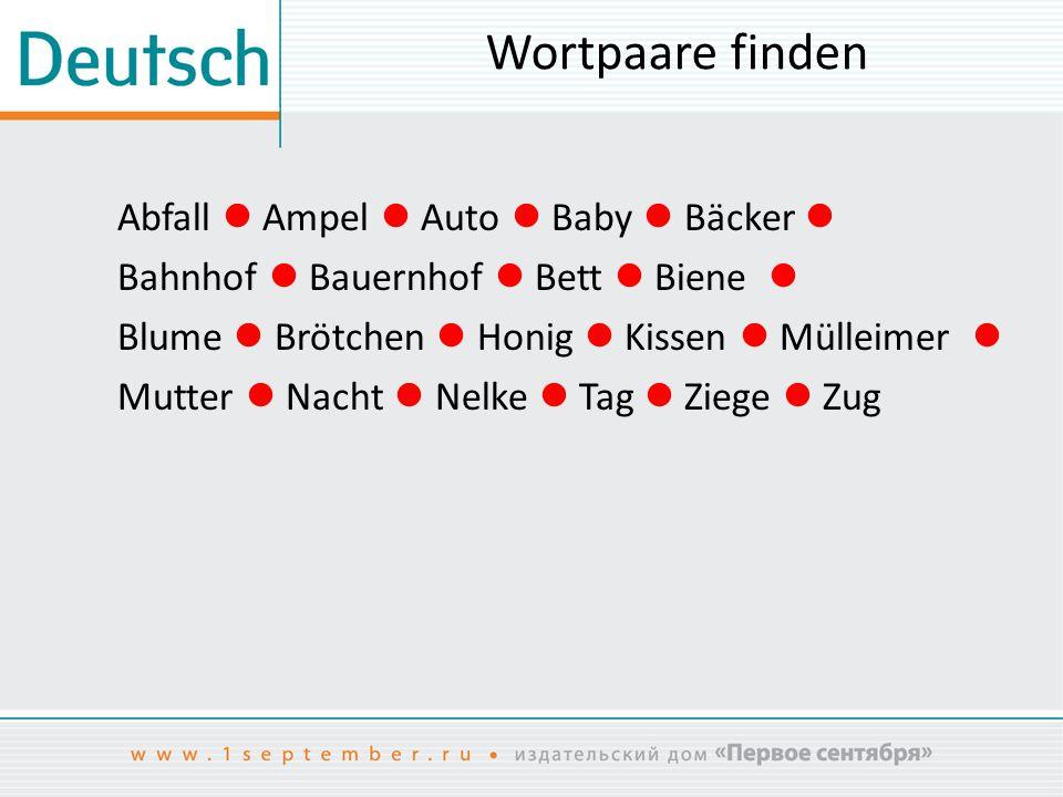 Wortpaare finden Abfall Ampel Auto Baby Bäcker Bahnhof Bauernhof Bett Biene Blume Brötchen Honig Kissen Mülleimer Mutter Nacht Nelke Tag Ziege Zug